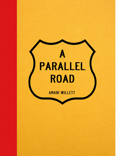 A Parallel Road by Amani Willett